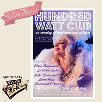 Win a pair of tickets to Hundred Watt Club - an evening of burlesque in LEAMINGTON SPA