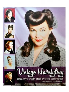 Vintage Hairstyling: Retro Styles with Step by Step Techniques